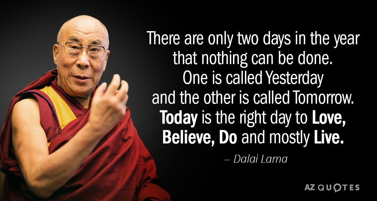 Quotation-Dalai-Lama-There-are-only-two-days-in-the-year-that-nothing-50-55-18.jpg